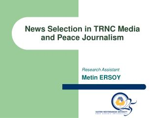 News Selection in TRNC Media and Peace Journalism