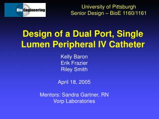 Design of a Dual Port, Single Lumen Peripheral IV Catheter