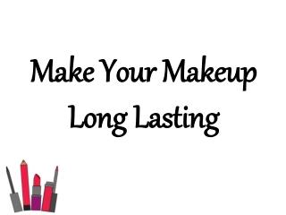 Make Your Makeup Long Lasting