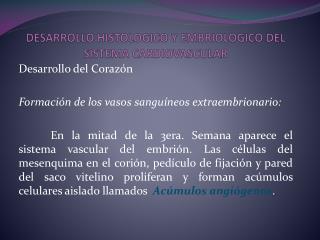 DESARROLLO HISTOLOGICO Y EMBRIOLOGICO DEL SISTEMA CARDIOVASCULAR
