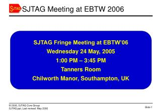 SJTAG Meeting at EBTW 2006