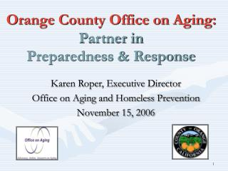 Orange County Office on Aging: Partner in Preparedness  Response