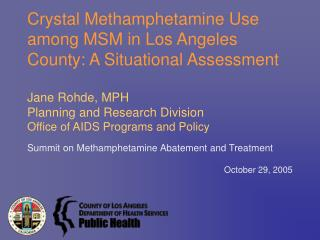 Crystal Methamphetamine Use among MSM in Los Angeles County: A Situational Assessment