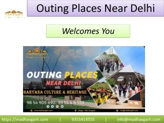 Outing Places near Delhi 3 feb