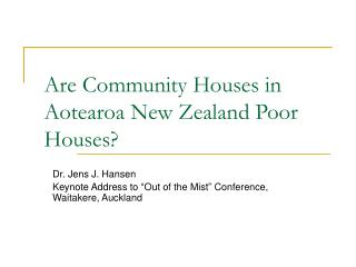 Are Community Houses in Aotearoa New Zealand Poor Houses