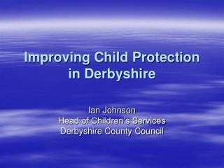 Improving Child Protection in Derbyshire