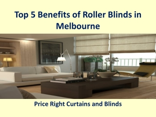 Top 5 Benefits of Roller Blinds in Melbourne - Price Right Curtains and Blinds