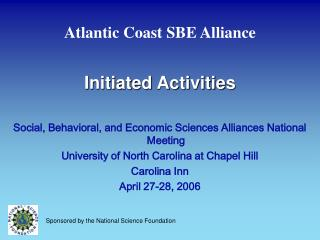 Atlantic Coast SBE Alliance  Initiated Activities  Social, Behavioral, and Economic Sciences Alliances National Meeting