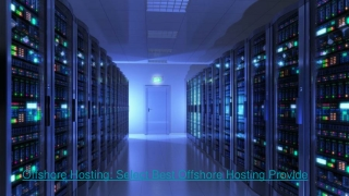 Offshore Hosting: Select Best Offshore Hosting Provide