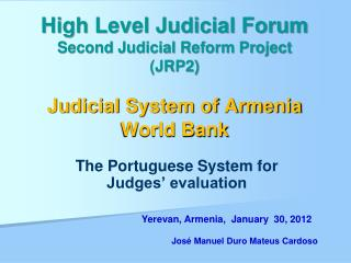 High Level Judicial Forum  Second Judicial Reform Project JRP2  Judicial System of Armenia  World Bank