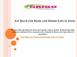 Lip Balm for Dark and Smoke Lips in India