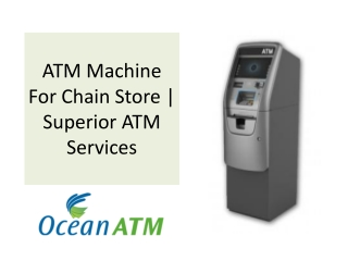 ATM Machine For Chain Store   Superior ATM Services