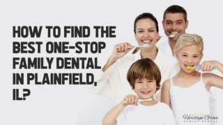 How to Find the Best One-Stop Family Dental in Plainfield, IL?