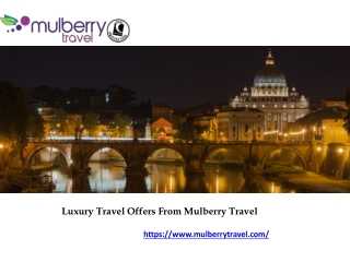 Luxury Travel Offers From Mulberry Travel