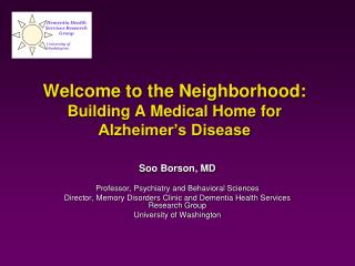 Welcome to the Neighborhood: Building A Medical Home for Alzheimer's Disease