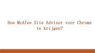 Hoe McAfee Site Advisor voor Chrome te krijgen?