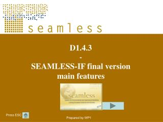 D1.4.3 - SEAMLESS-IF final version main features