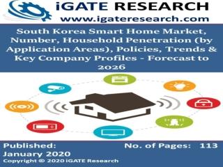 South Korea Smart Home Market, Number, Household Penetration & Key Company Analysis - Forecast to 2026