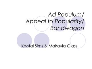 Ad Populum/ Appeal to Popularity/ Bandwagon
