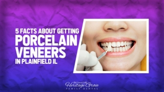 5 Facts about Getting Porcelain Veneers in Plainfield IL