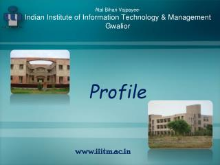 Atal Bihari Vajpayee- Indian Institute of Information Technology & Management Gwalior
