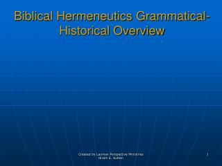 Biblical Hermeneutics Grammatical-Historical Overview