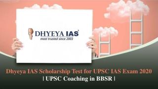 Dhyeya IAS Scholarship Test for UPSC IAS Exam 2020 | UPSC Coaching in BBSR |