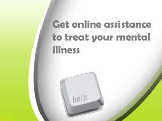 Online assistance for mental illness