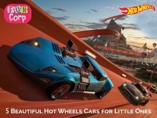 5 Beautiful Hot Wheels Cars for Little Ones