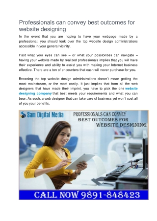 Professionals can convey best outcomes for website designing.