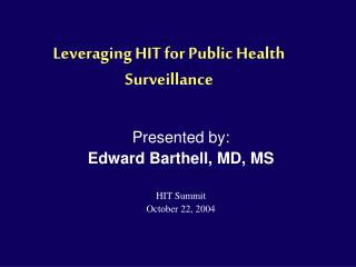 Leveraging HIT for Public Health Surveillance