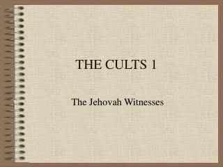 THE CULTS 1