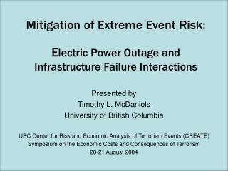 Mitigation of Extreme Event Risk:    Electric Power Outage and Infrastructure Failure Interactions