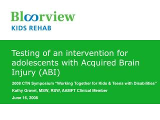 Testing of an intervention for adolescents with Acquired Brain Injury ABI
