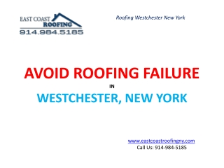 Avoid Roofing FailureinWestchester, New York