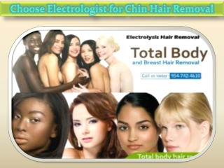 Choose Electrologist for Chin Hair Removal
