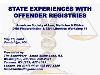 STATE EXPERIENCES WITH OFFENDER REGISTRIES American Society of Law, Medicine & Ethics DNA Fingerprinting & Civil