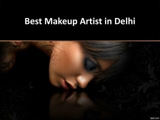 Bridal Makeup Artist in Delhi with best price
