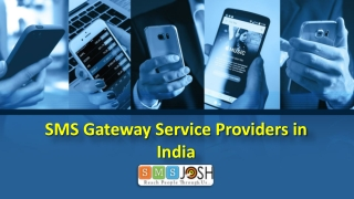 SMS Gateway Service Providers in India - SMSjosh