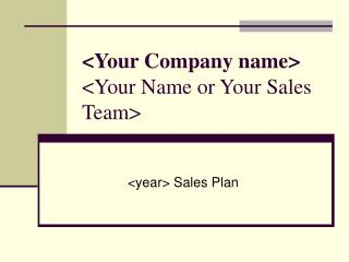 <Your Company name> <Your Name or Your Sales Team>