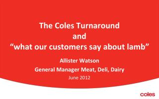 The Coles Turnaround and  what our customers say about lamb
