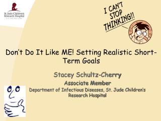 Don't Do It Like ME! Setting Realistic Short-Term Goals