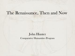 The Renaissance, Then and Now