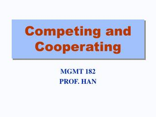 Competing and Cooperating