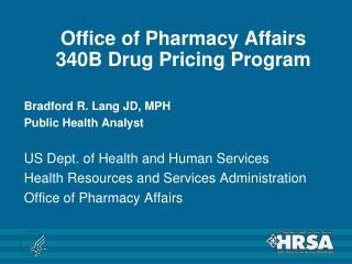 Office of Pharmacy Affairs 340B Drug Pricing Program