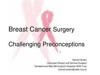 Breast Cancer  Surgery Challenging Preconceptions