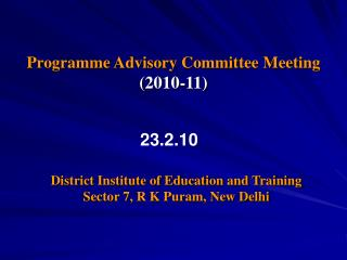 Programme Advisory Committee Meeting (2010-11)