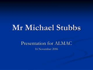 Mr Michael Stubbs