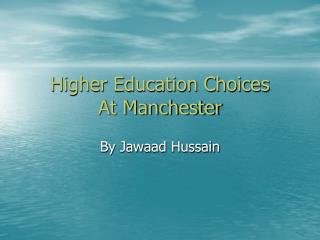 Higher Education Choices At Manchester