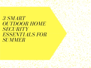 3 Smart Outdoor Home Security essentials for summer